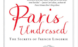 Book Review: Paris Undressed - The Secrets of French Lingerie by Kathryn Kemp-Griffin